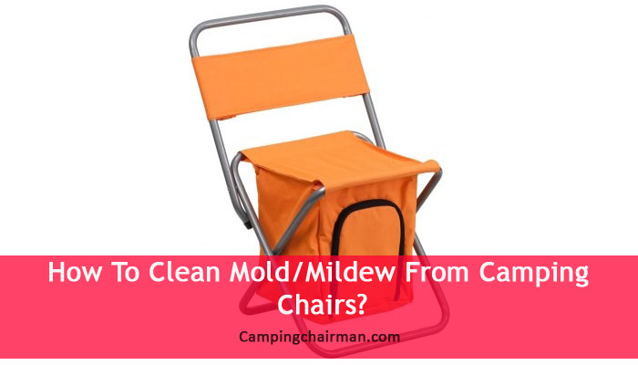 How To Clean Mold Mildew From Camping Chairs