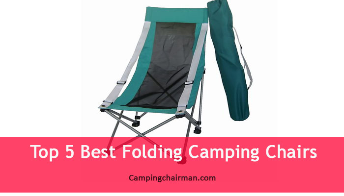 top 5 best folding camping chairs camping chairman